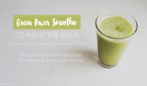 GREEN POWER SMOOTHIE | to fight the cold